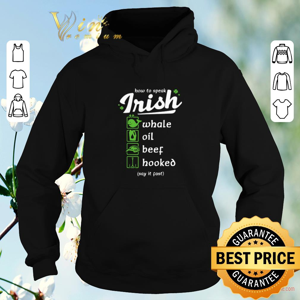 Nice Whale Oil Beef Hooked How To Speak Irish St Patrick s Day shirt sweater 4 - Nice Whale Oil Beef Hooked How To Speak Irish St. Patrick's Day shirt sweater
