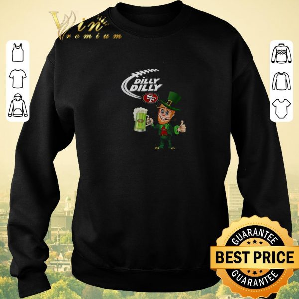 Pretty Leprechaun Dilly Dilly San Francisco 49ers St. Patrick's day shirt sweater