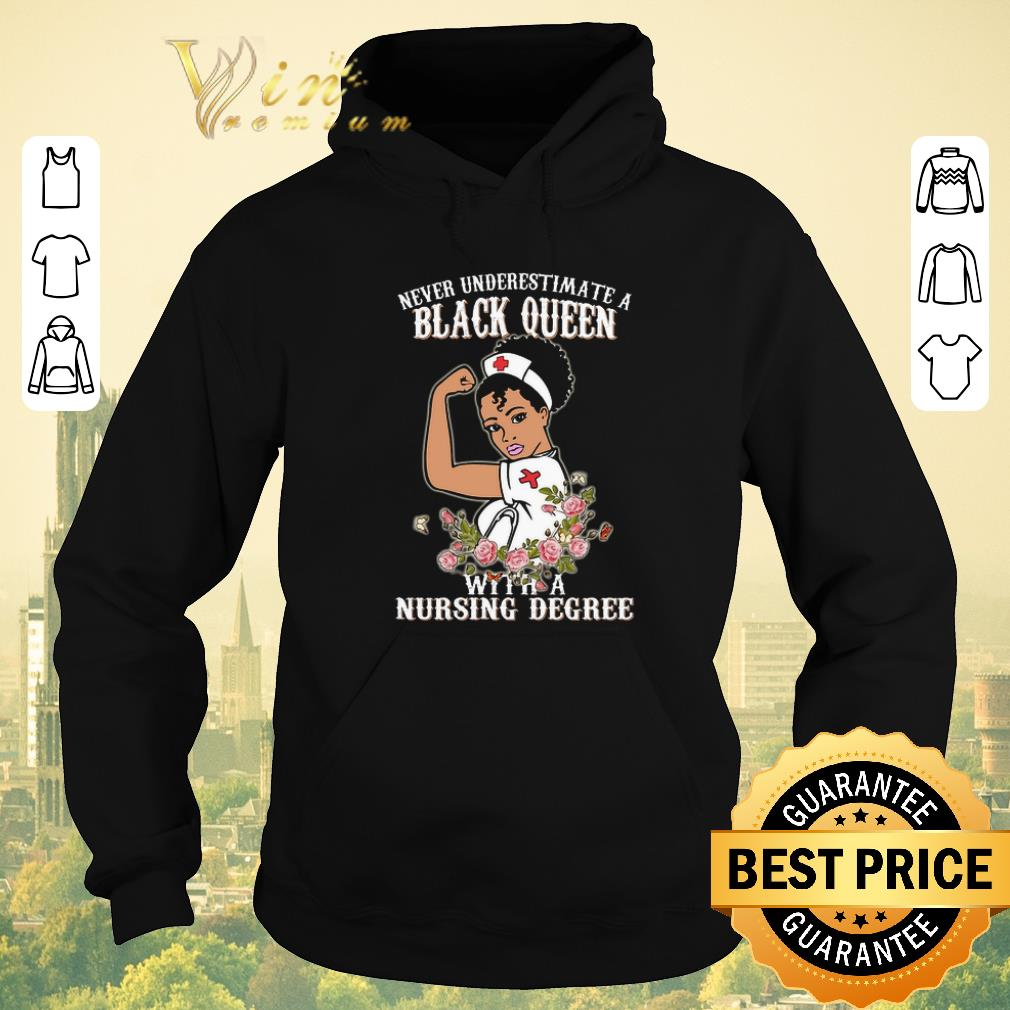 Pretty Never underestimate a black queen flowers with a nursing degree shirt 4 - Pretty Never underestimate a black queen flowers with a nursing degree shirt