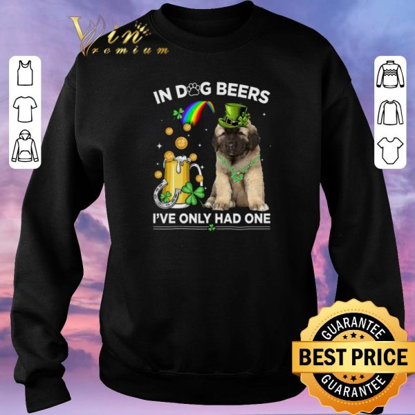 Top Caucasian Shepherd in dog beers i've only had one St Patrick day shirt sweater