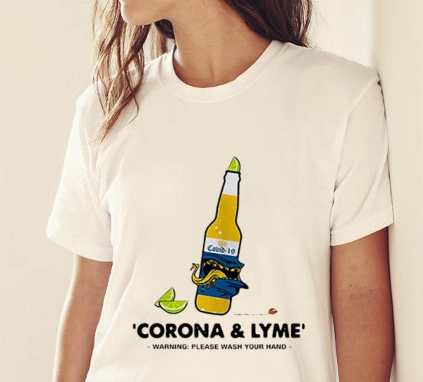 Awesome Corona And Lyme Warning Please Wash Your Hands Coronavirus shirt