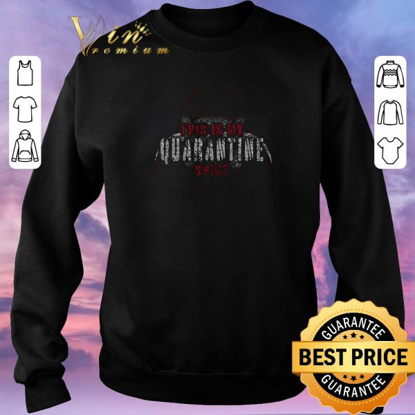 Awesome Covid 19 this is my quarantine shirt sweater