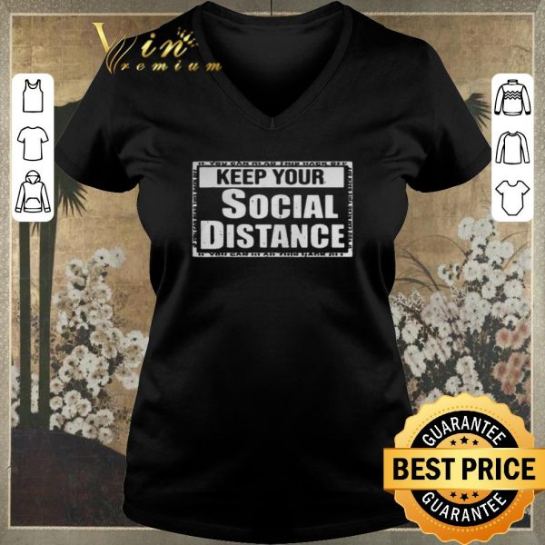 Awesome Keep your social distance if you can read this back off Corona shirt sweater