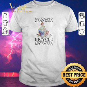 Awesome Never underestimate a grandma with a bicycle who was born in December shirt sweater
