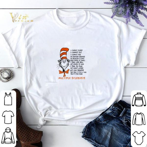 Dr seuss I cannot sleep I cannot eat I cannot pee my memory shrinks shirt sweater
