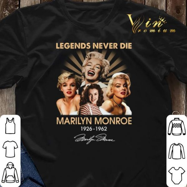 Legends never die Marilyn Monroe 1926-1962 signature shirt sweater
