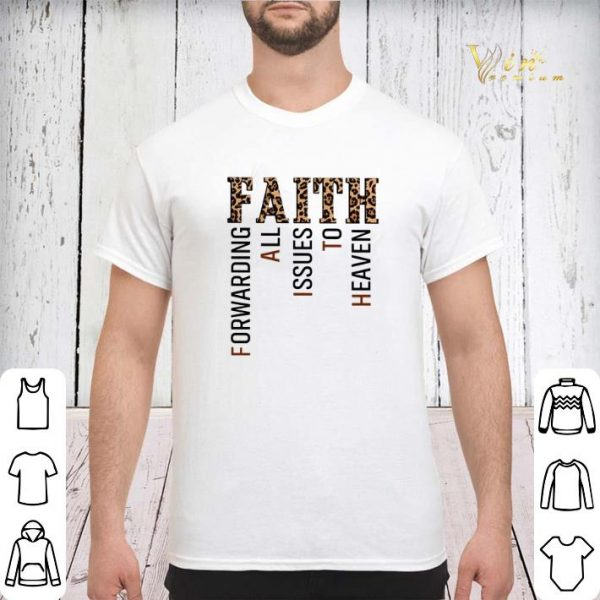Leopard Faith Forwarding All Issues To Heaven shirt sweater