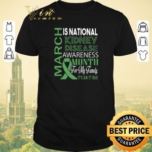 Original March is national Kidney Disease Awareness month for my family shirt sweater