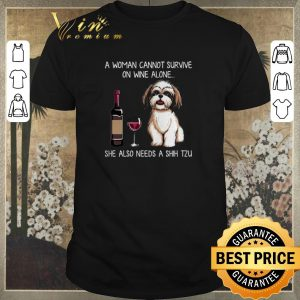 Pretty She Also Needs A Shih Tzu A Woman Cannot Survive On Wine Alone shirt sweater