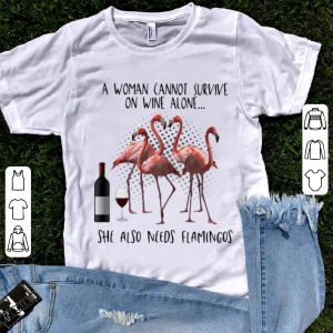 Top A Woman Cannot Survive On Wine Alone She Also Needs Flamingos shirt
