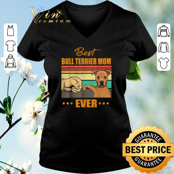 Top Vintage best Bull Terrier mom ever Fist bump shirt sweater