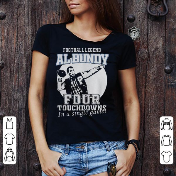 Football legend al bundy four touchdowns in a single game shirt