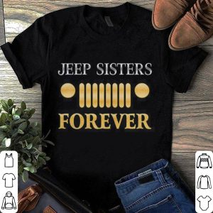 Jeep Sister Forever Funny Gift shirt