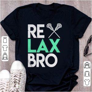 RELAX Bro Lacrosse Gift Tee For Lacrosse Lover shirt
