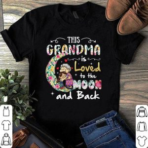 This Grandma Is Love To The Moon And Back shirt