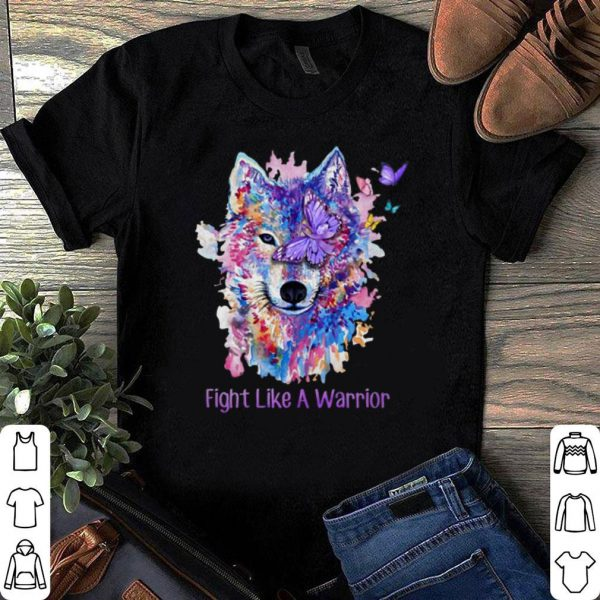 Wolf fight like a warrior shirt