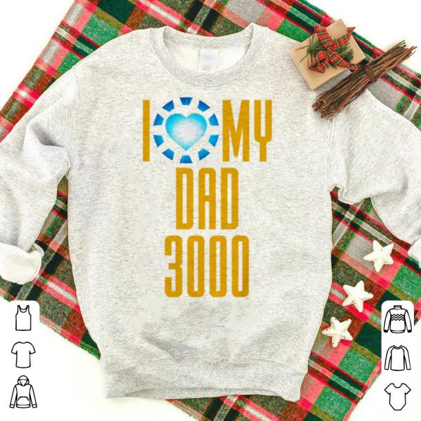 Arc Reactor I Love My Dad 3000 Iron man Father day shirt