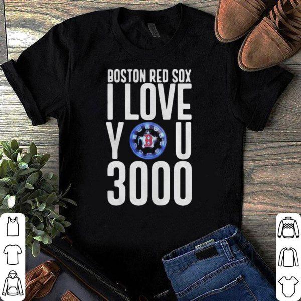 Boston red sox I love you 3000 shirt