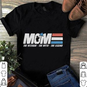 Mom The Veteran The Myth The Legend Mother shirt