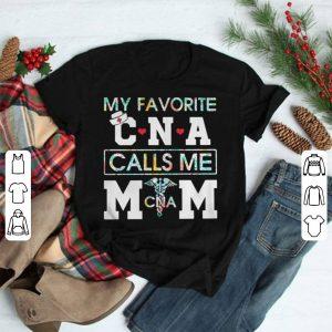 My favorite CNA calls me Mom shirt