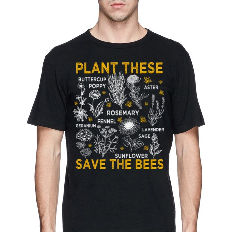 Plant These Buttercup Poppy Aster Sunflower Save The Bees shirt 4 - Plant These Buttercup Poppy Aster Sunflower Save The Bees shirt