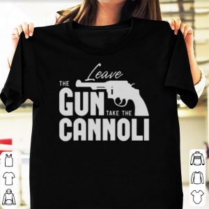 The leave the gun take the cannoli shirt
