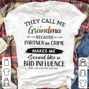 They call me Grandma because partner in crime makes me shirt
