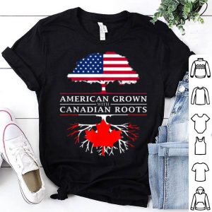 American Grown With Canadian Roots - Canada Shirt