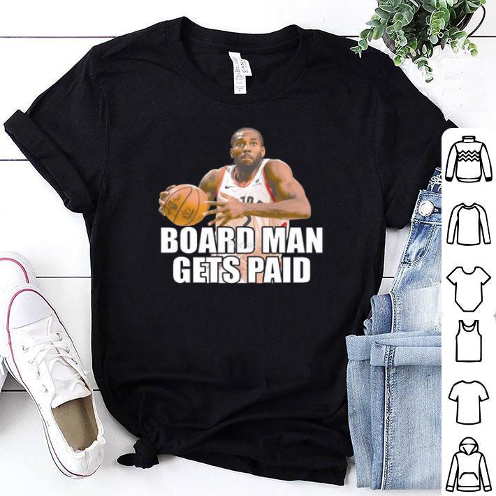 newest b86a9 d8164 Board man gets paid Kawhi Leonard Shirt