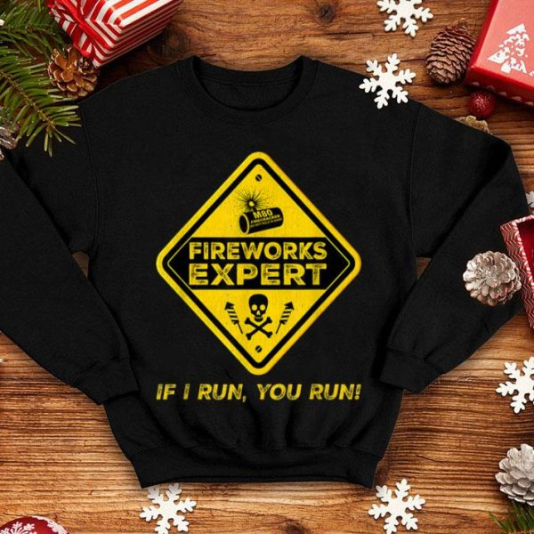 If I Run You Run 4th Of July Fireworks Director Expert shirt