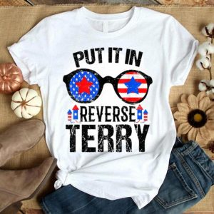 Put In Reverse Terry Fireworks American Sunglasses Flag 4th Of July shirt