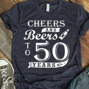 50th Birthday Beer Lover Cheers And Beers To 50 Years shirt