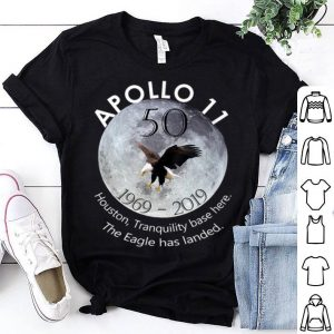 Apollo 11 50th Anniversary Moon Landing Houston The Eagle Has Landed shirt