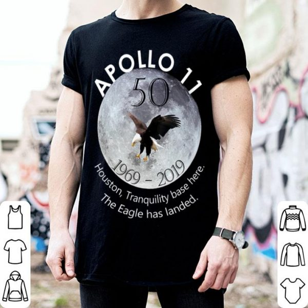 Apollo 11 50th Anniversary Moon Landing Houston The Eagle Has Landed shirt
