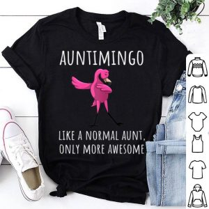 Auntimingo Like An Aunt Only Awesome Dabbing Flamingo shirt