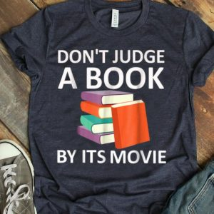Book Lovers Don'T Judge A Book By Its Movie Gift shirt