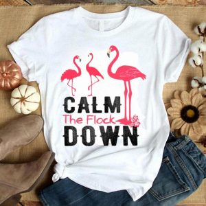 Calm The Flock Down Cute Flamingo Bird Pun shirt