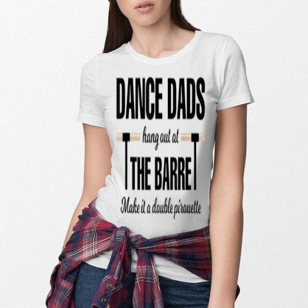 Dance Dads Hang Out At The Barrett For Men shirt