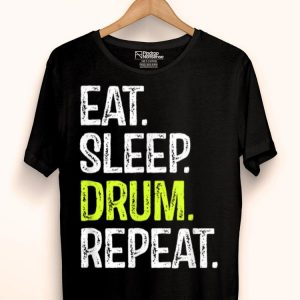 Eat Sleep Drum Repeat Drummers Music Lover Band shirt