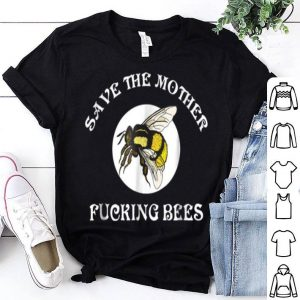 Hardcore Beekeeper'S Save The Mother Fucking Bees shirt
