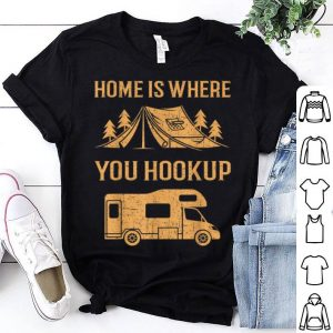 Home Is Where You Hookup Camping shirt