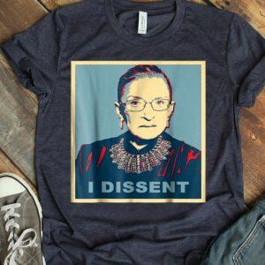 I Dissent - Ruth Bader Ginsburg shirt
