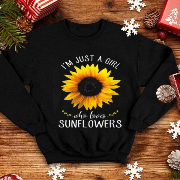 I'm Just A Girl Who Loves Sunflowers shirt