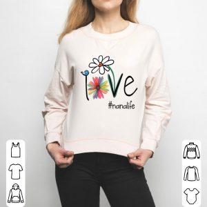 Love Nana Life - Art Flower shirt