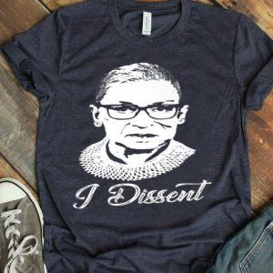 Notorious RBG - I Dissent - Ruth Bader Ginsburg shirt