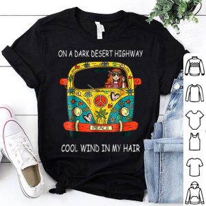 On Dark Desert Highway Cool Wind In Hair Vans Car Girl shirt
