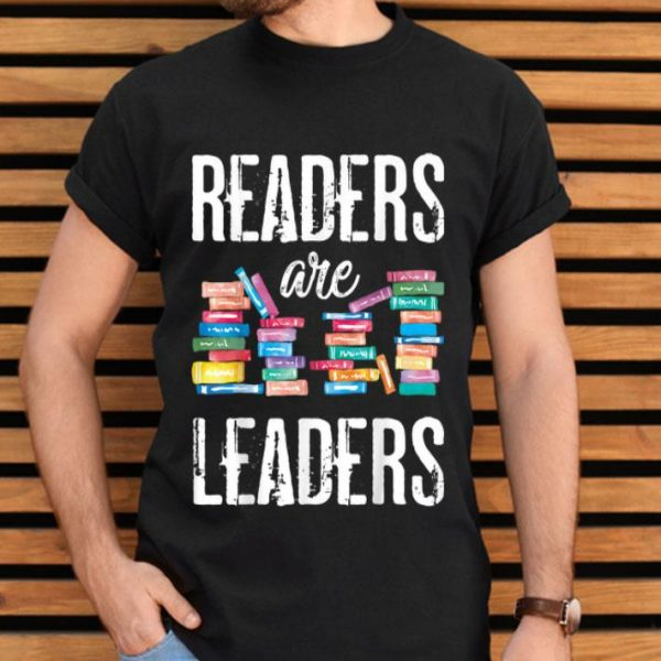 Readers Are Leaders Books Reading Librarian Teacher shirt