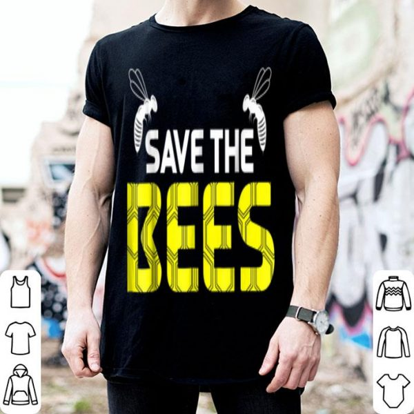Save The Bees Wear For Bees Protect shirt