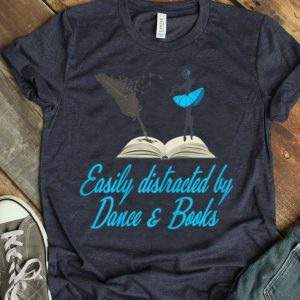 Womens Easily Distracted By Dance And Books. For Women shirt