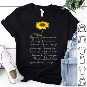 You Are My Sunshine Sunflower Hippie Flower Lover shirt